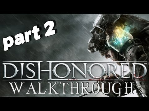 "Dishonored – Walkthrough Part 2 ""Badass Assassin's Mask"""