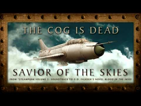 The Cog is Dead – Savior of the Skies