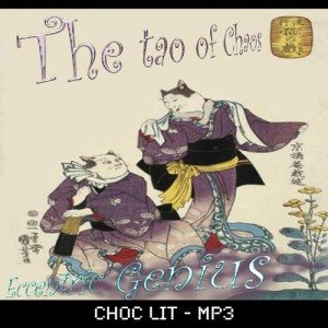 Dark Ambient Electronica - Choc Lit - The Tao of Chaos - Kaden Harris, Eccentric Genius
