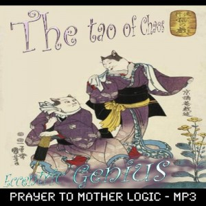 Dark Ambient Electronica - Prayer to Mother Logic – The Tao of Chaos – Kaden Harris Eccentric Genius